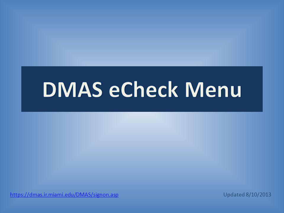 https://dmas.ir.miami.edu/DMAS/signon.asp Updated 8/10/2013
