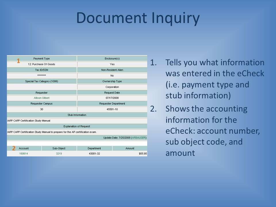 Document Inquiry 1. Tells you what information was entered in the eCheck (i.e. payment type and stub information)