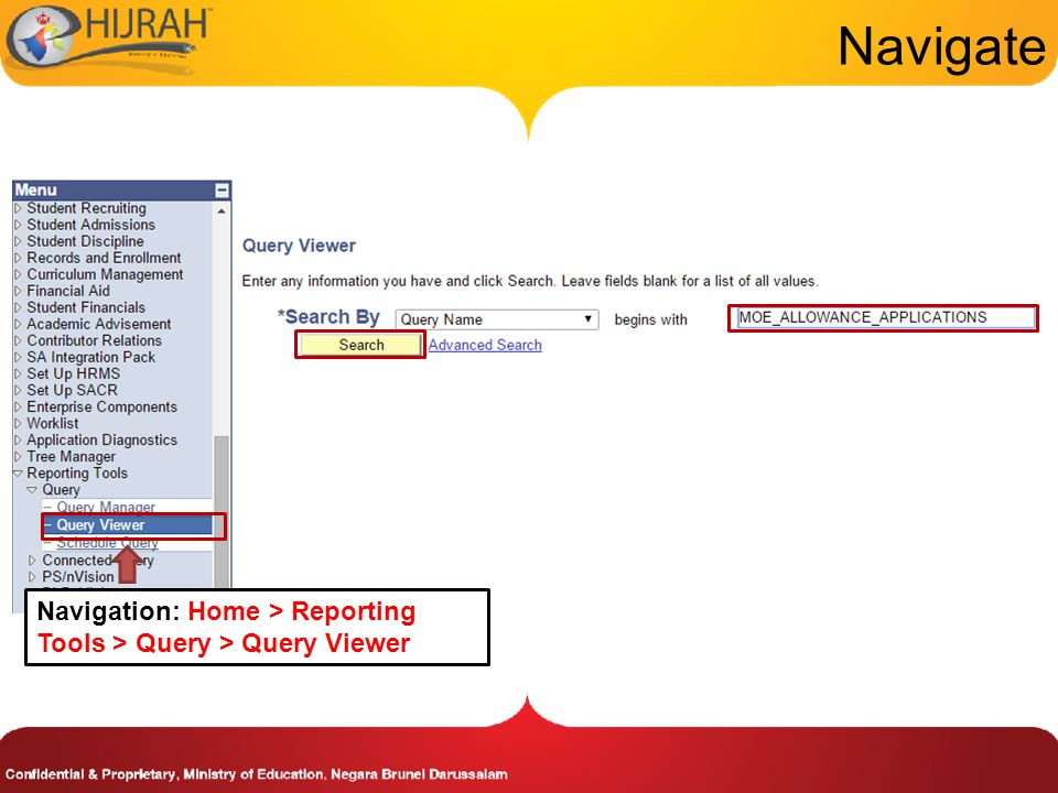 Navigate Navigation: Home > Reporting Tools > Query > Query Viewer