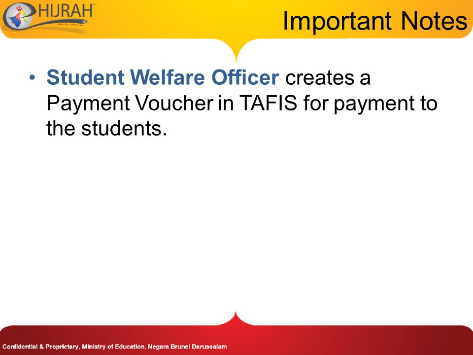 Important Notes Student Welfare Officer creates a Payment Voucher in TAFIS for payment to the students.