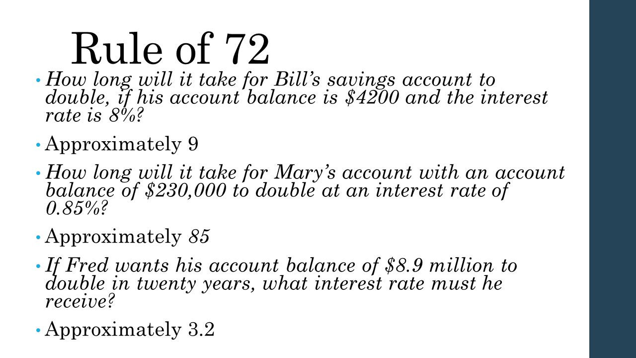 Rule of 72 How long will it take for Bill's savings account to double, if his account balance is $4200 and the interest rate is 8%