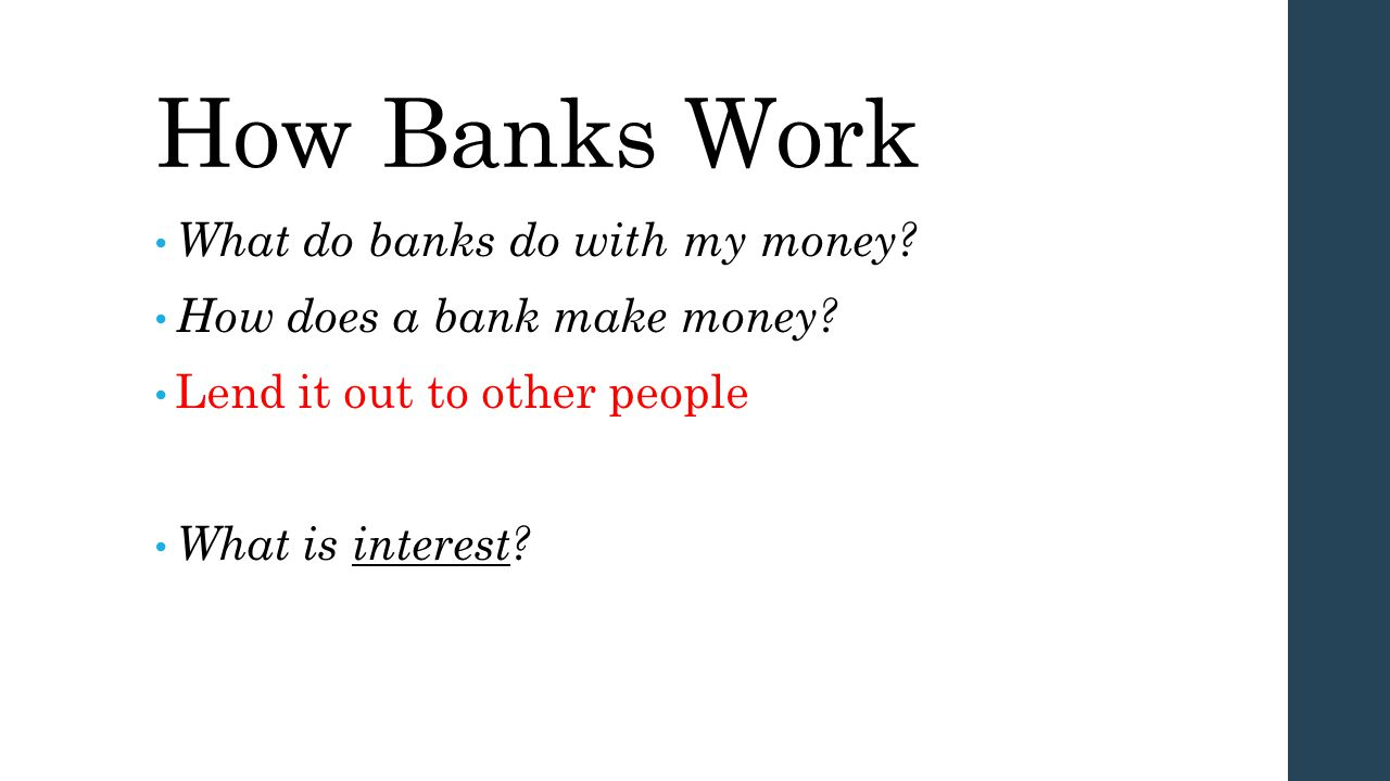 How Banks Work What do banks do with my money