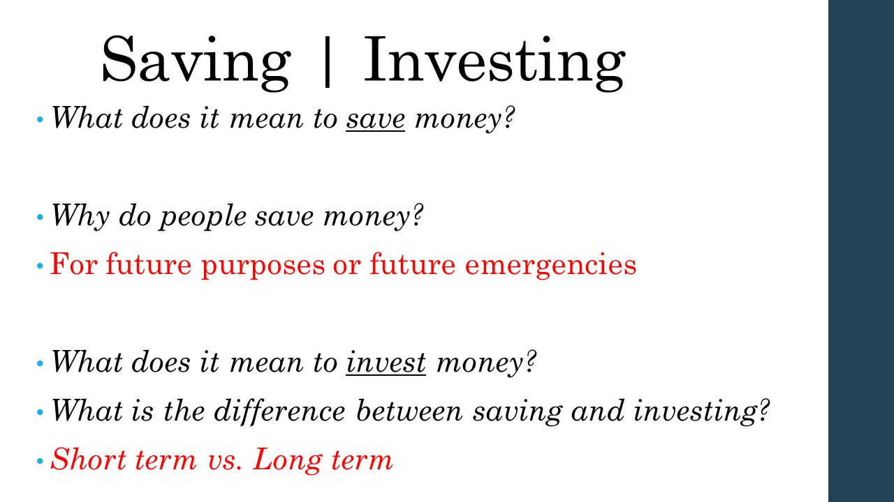 Saving | Investing What does it mean to save money