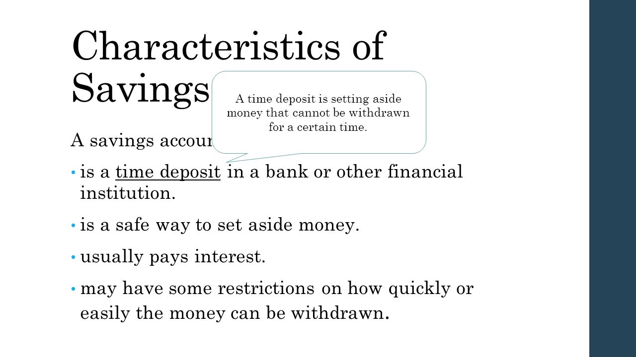 Characteristics of Savings Accounts