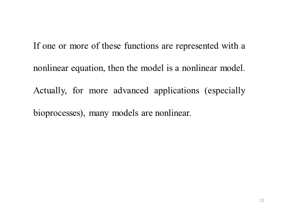 If one or more of these functions are represented with a nonlinear equation, then the model is a nonlinear model.