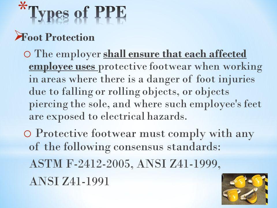Types of PPE ASTM F-2412-2005, ANSI Z41-1999, ANSI Z41-1991