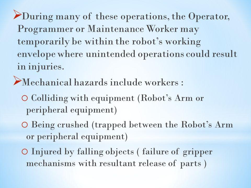 Mechanical hazards include workers :