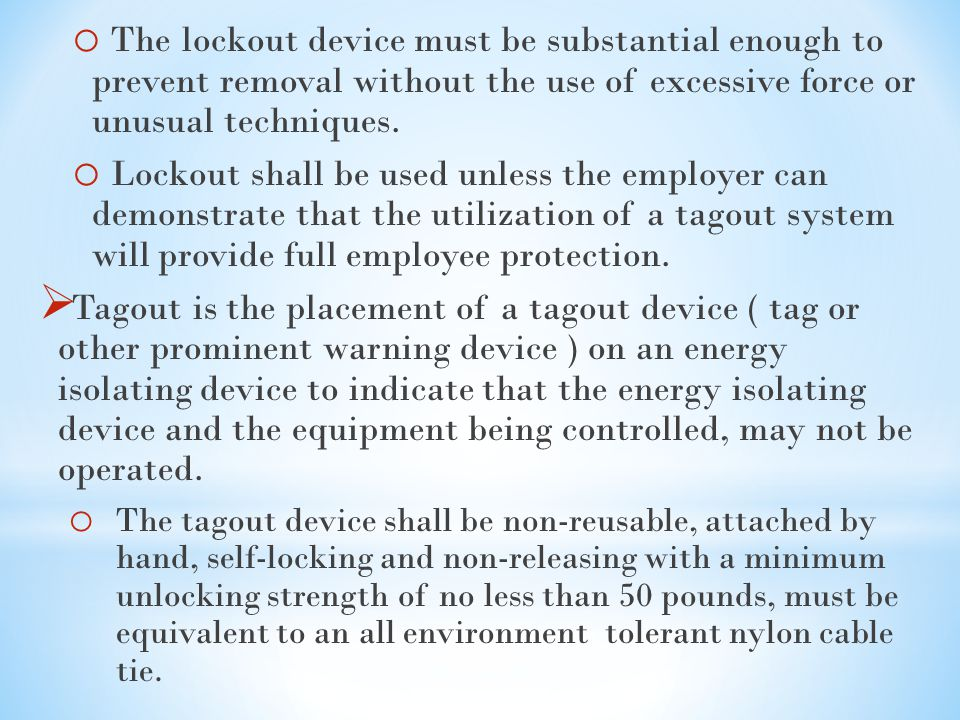 The lockout device must be substantial enough to prevent removal without the use of excessive force or unusual techniques.