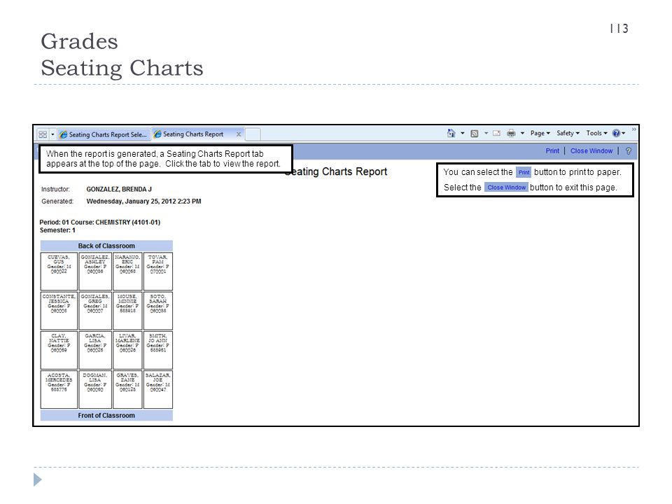 Grades Seating Charts When the report is generated, a Seating Charts Report tab appears at the top of the page. Click the tab to view the report.