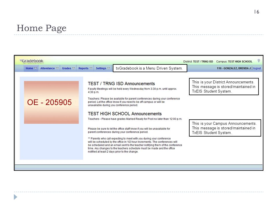 Home Page txGradebook is a Menu Driven System.
