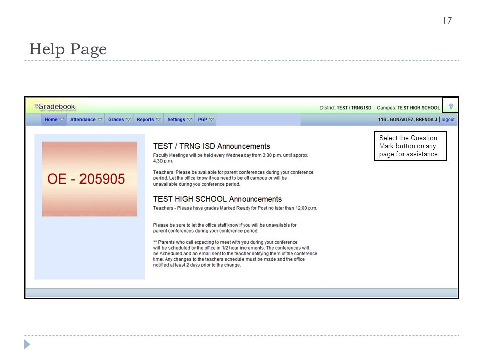Help Page Select the Question Mark button on any page for assistance.