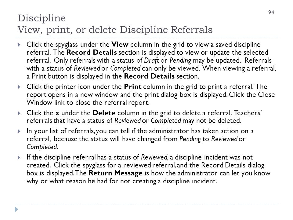 Discipline View, print, or delete Discipline Referrals