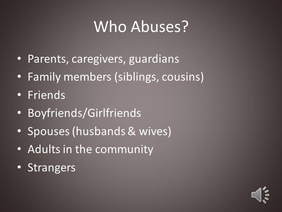 Who Abuses Parents, caregivers, guardians