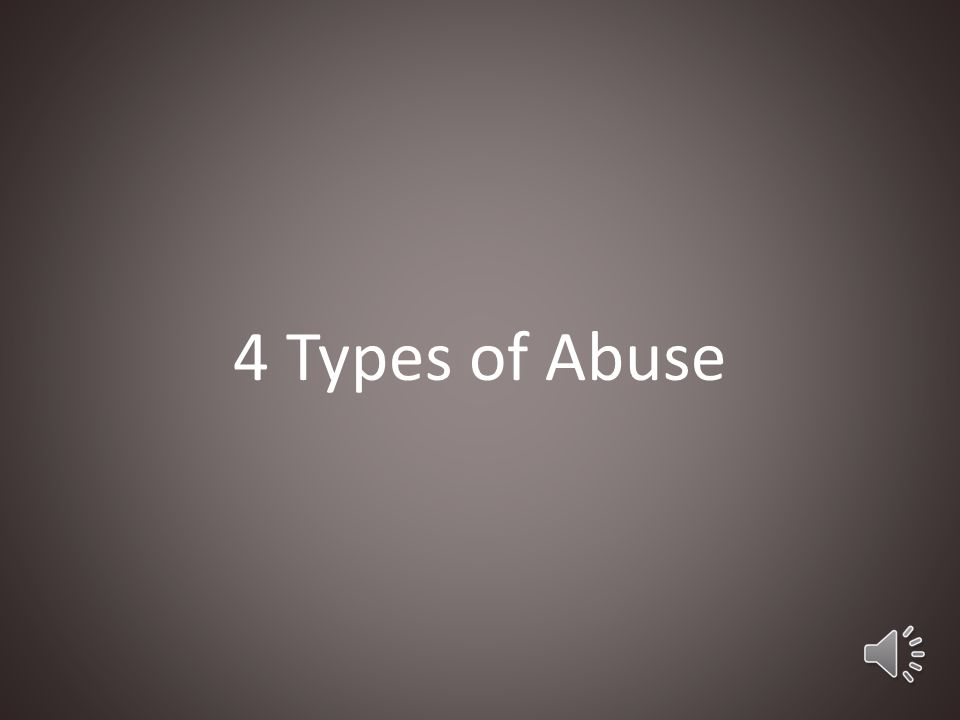 4 Types of Abuse Did you know there are 4 different types of child abuse.