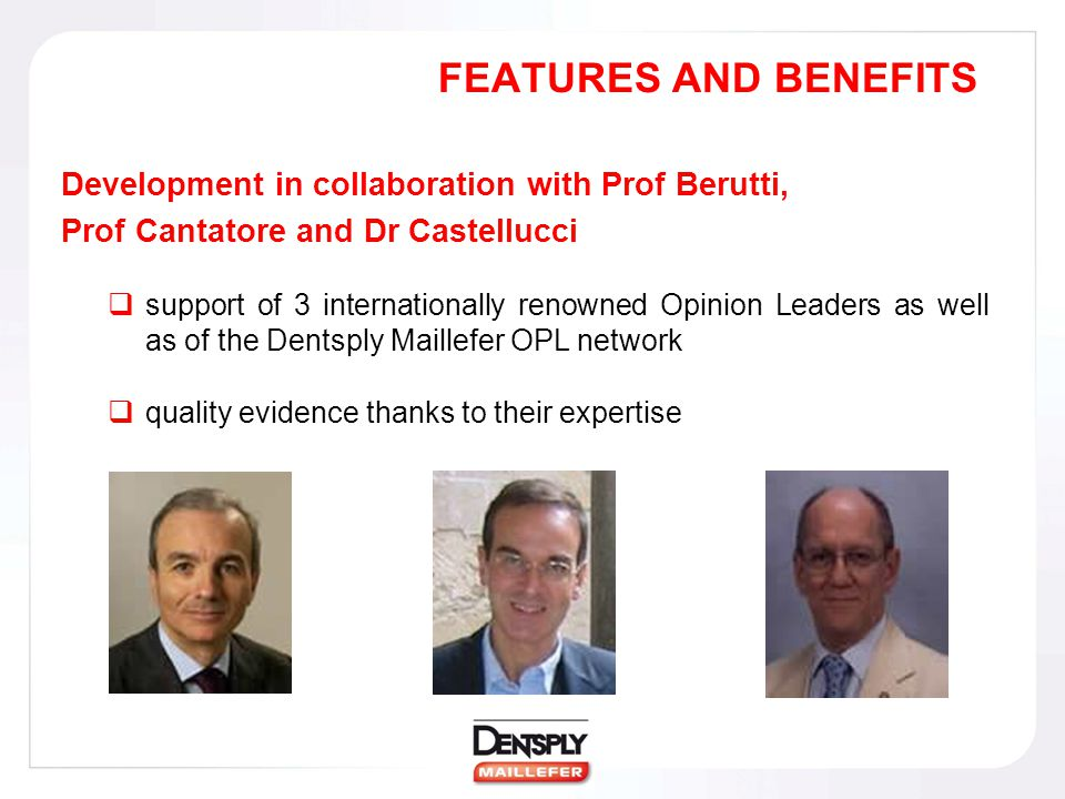 FEATURES AND BENEFITS Development in collaboration with Prof Berutti,