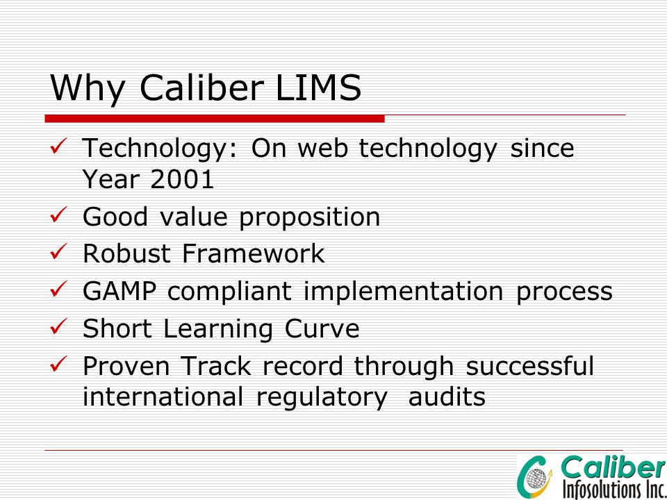 Why Caliber LIMS Technology: On web technology since Year 2001