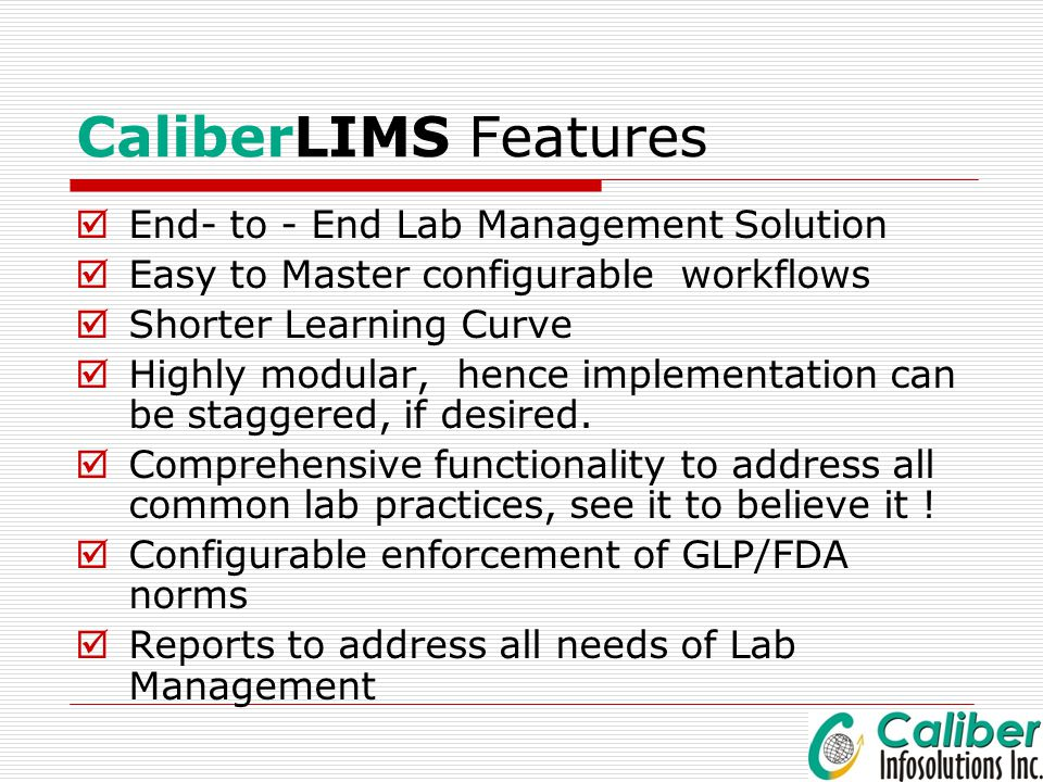 CaliberLIMS Features End- to - End Lab Management Solution