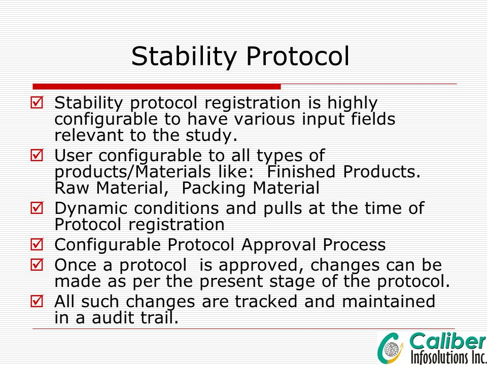 Stability Protocol Stability protocol registration is highly configurable to have various input fields relevant to the study.