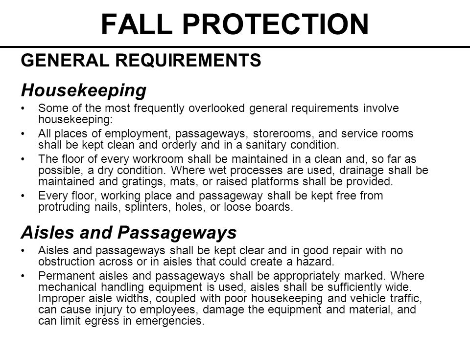 FALL PROTECTION GENERAL REQUIREMENTS Housekeeping