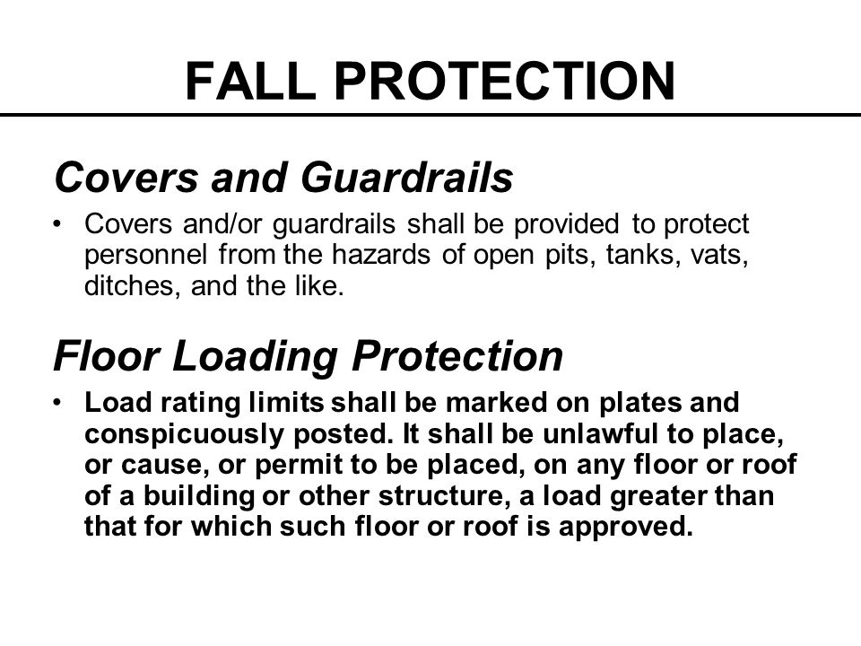 FALL PROTECTION Covers and Guardrails Floor Loading Protection