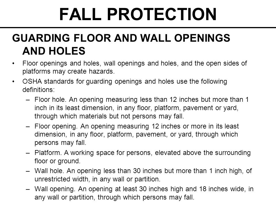 FALL PROTECTION GUARDING FLOOR AND WALL OPENINGS AND HOLES