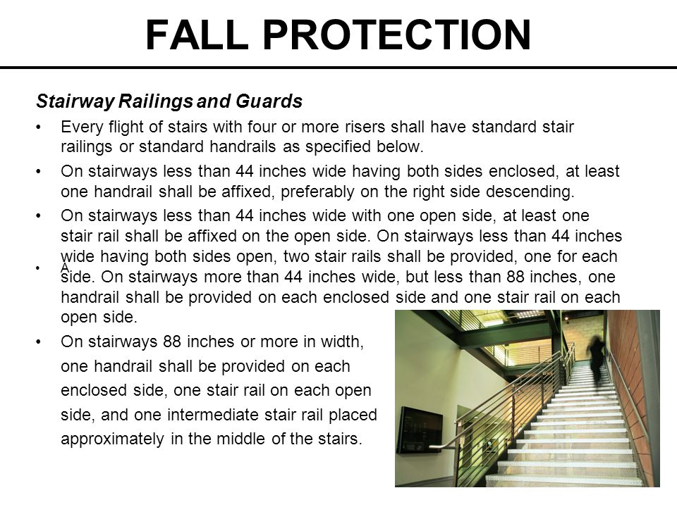 FALL PROTECTION Stairway Railings and Guards