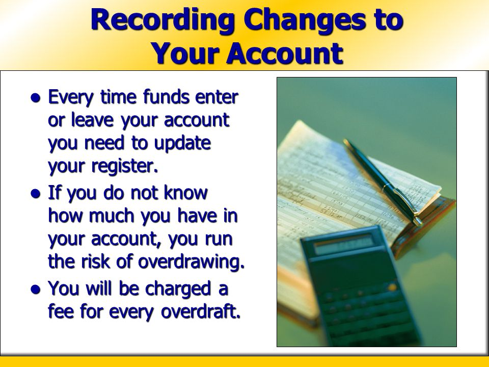 Recording Changes to Your Account
