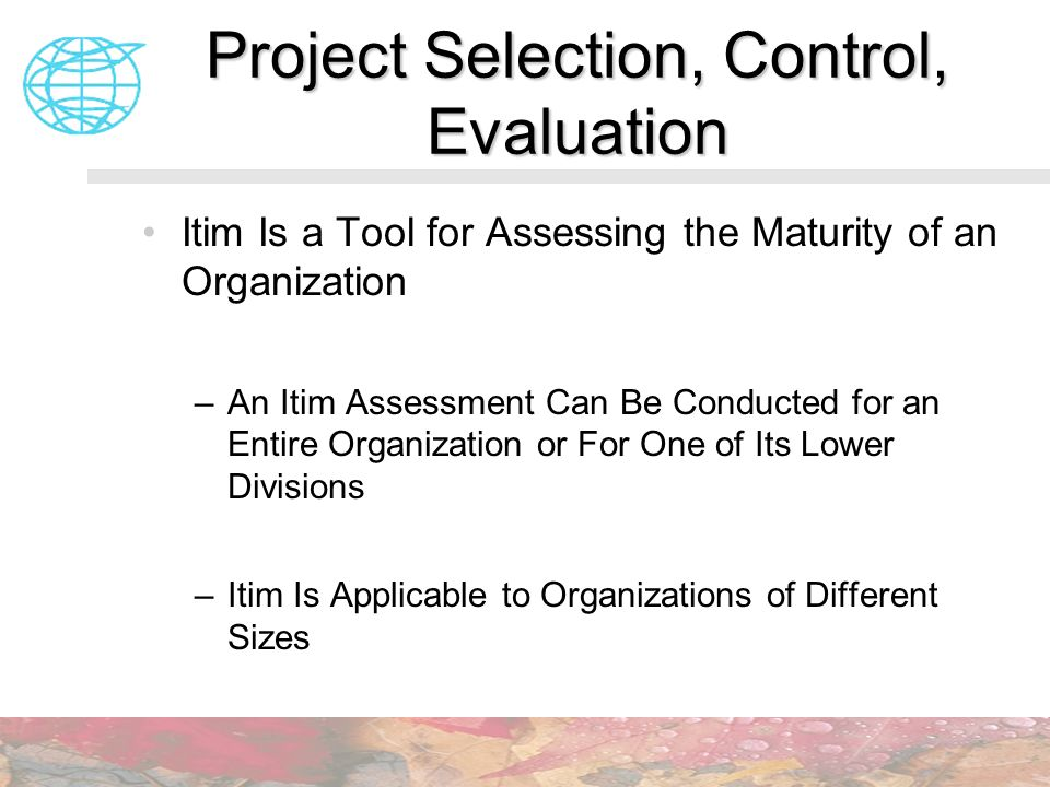Project Selection, Control, Evaluation