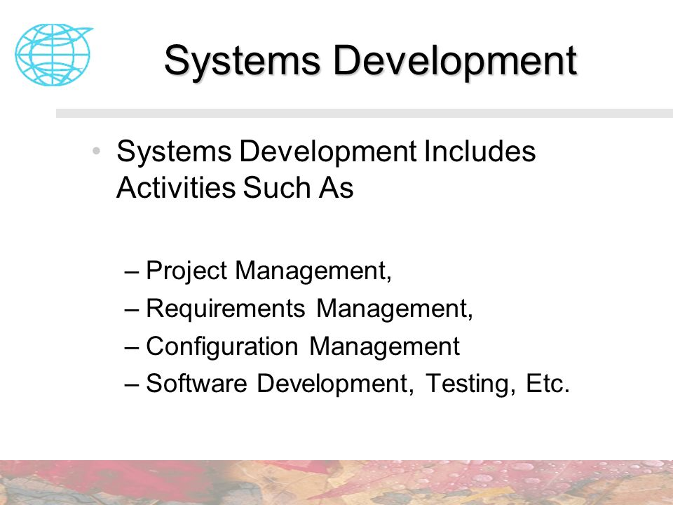 Systems Development Systems Development Includes Activities Such As