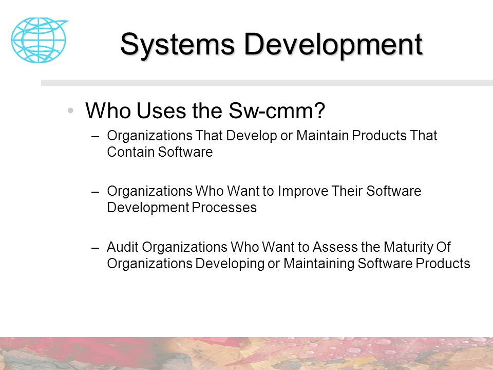 Systems Development Who Uses the Sw-cmm
