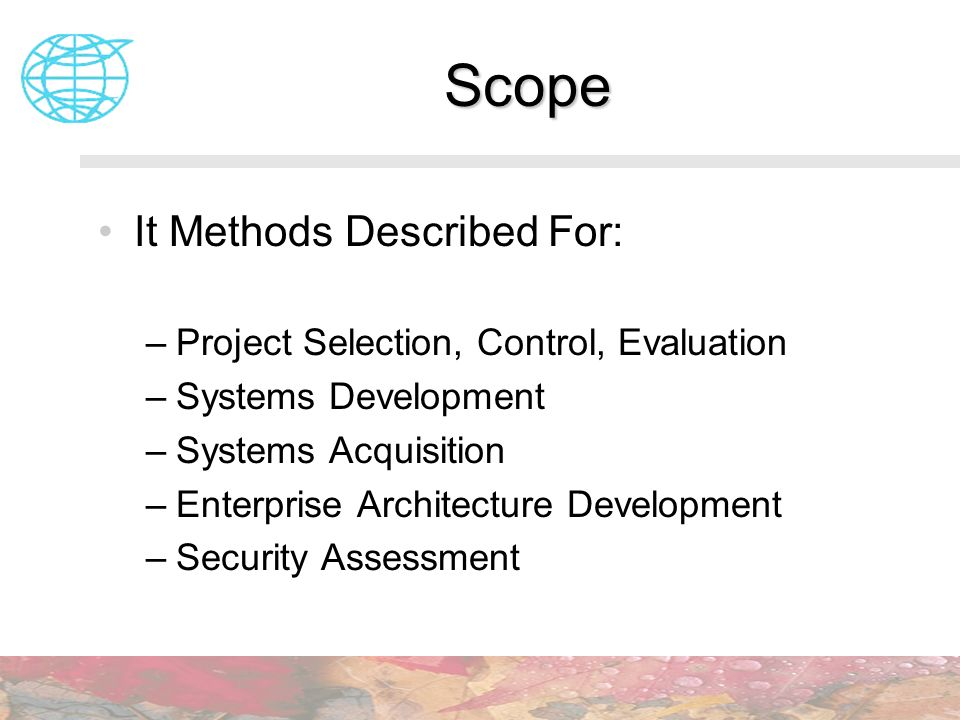 Scope It Methods Described For: Project Selection, Control, Evaluation