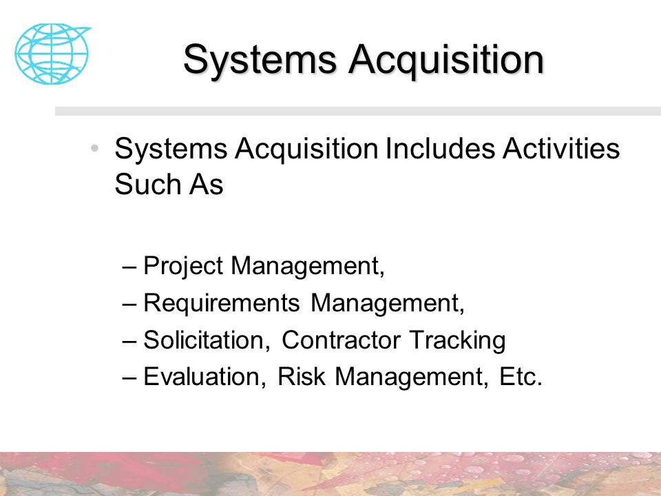 Systems Acquisition Systems Acquisition Includes Activities Such As