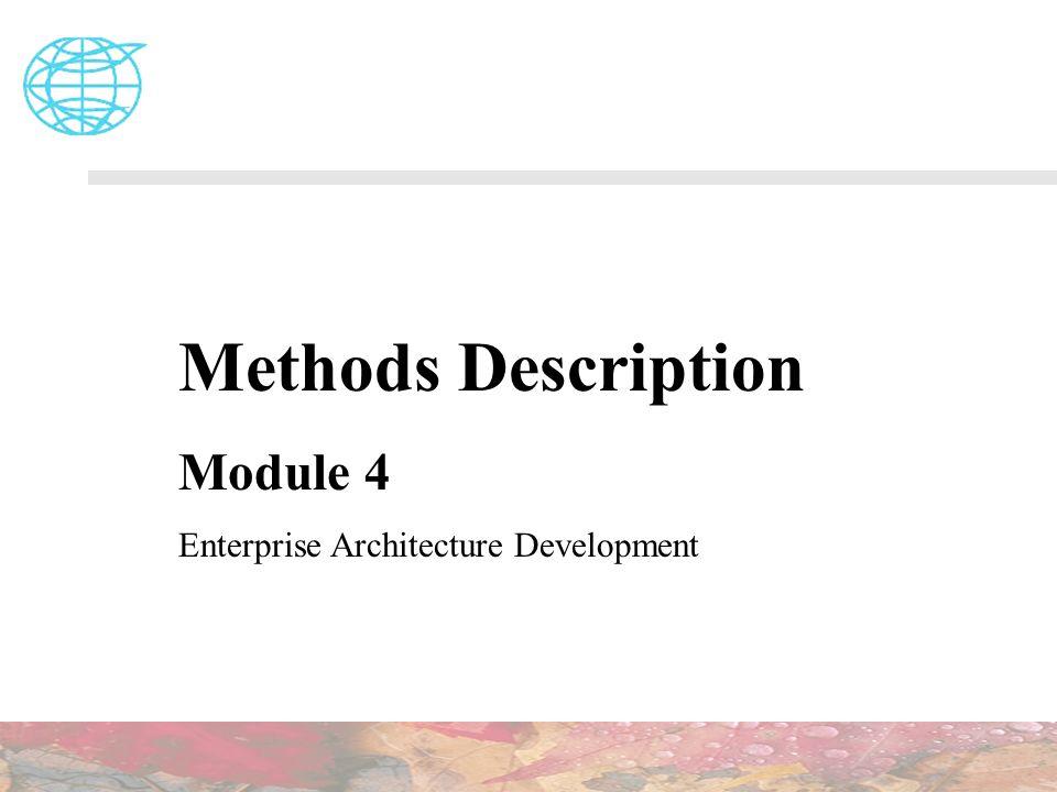 Methods Description Module 4 Enterprise Architecture Development