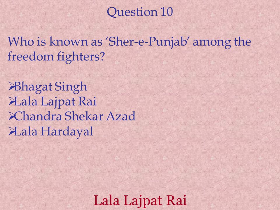Lala Lajpat Rai Question 10