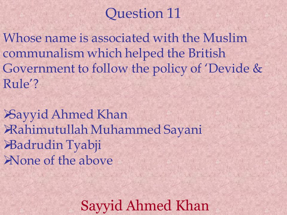 Question 11 Sayyid Ahmed Khan