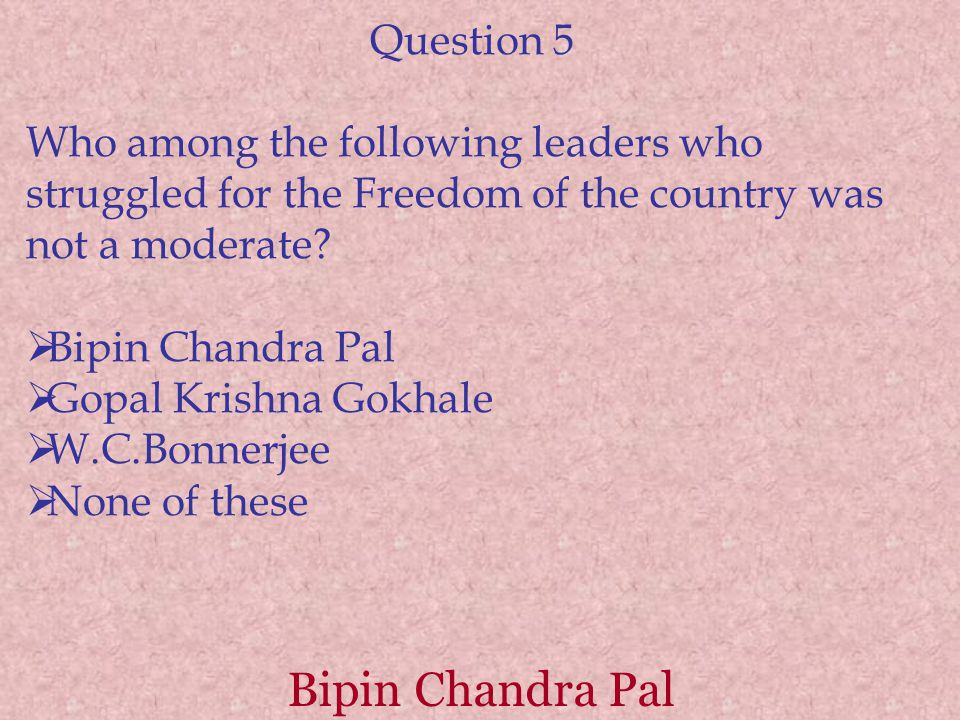 Bipin Chandra Pal Question 5