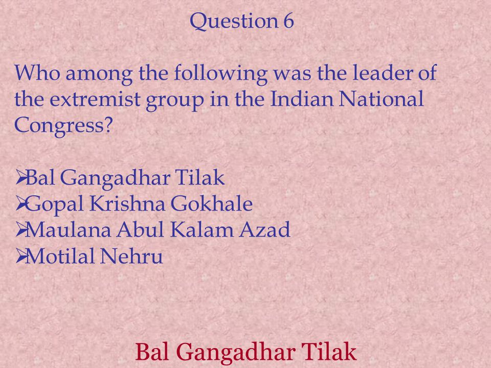 Bal Gangadhar Tilak Question 6