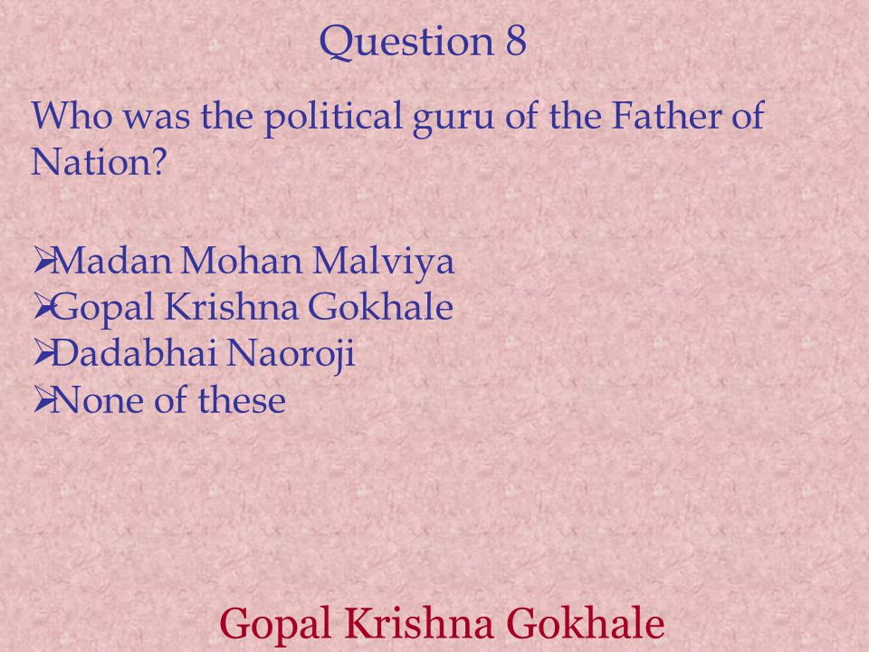 Question 8 Gopal Krishna Gokhale