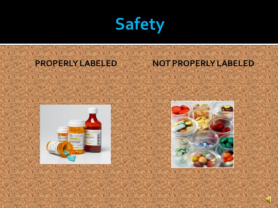 Safety Properly Labeled NOT Properly Labeled