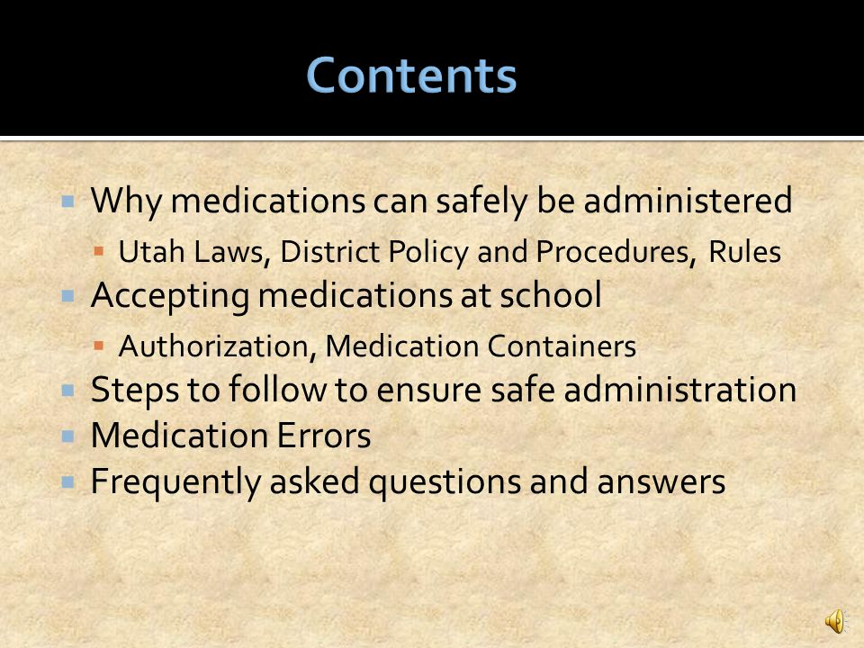 Contents Why medications can safely be administered