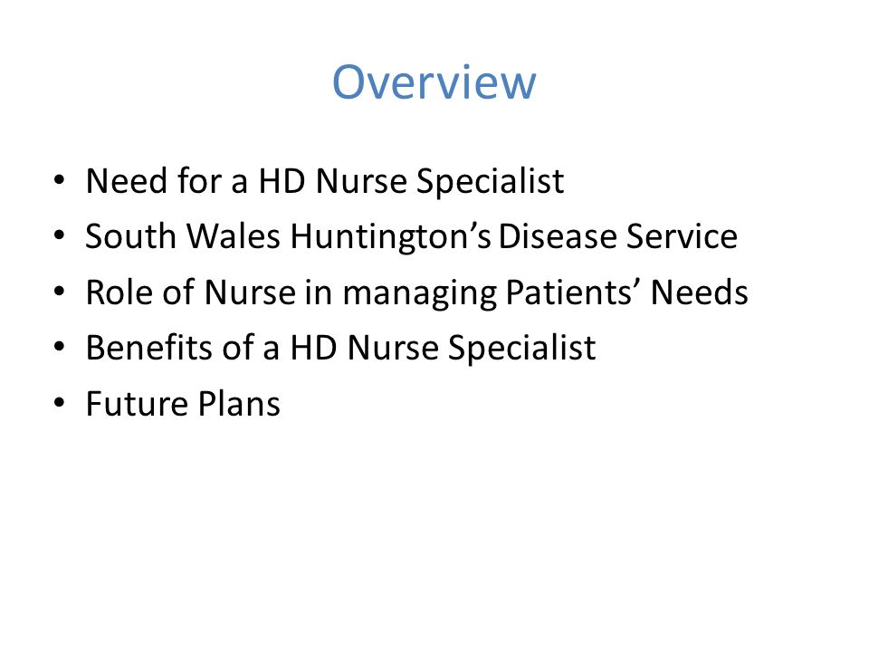 Overview Need for a HD Nurse Specialist