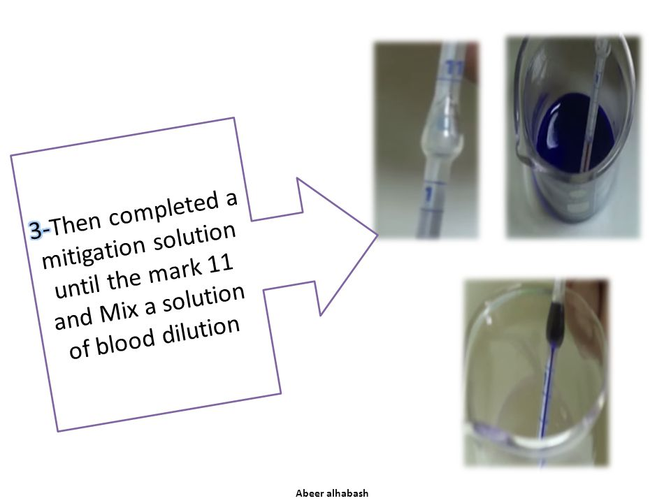 3-Then completed a mitigation solution until the mark 11 and Mix a solution of blood dilution