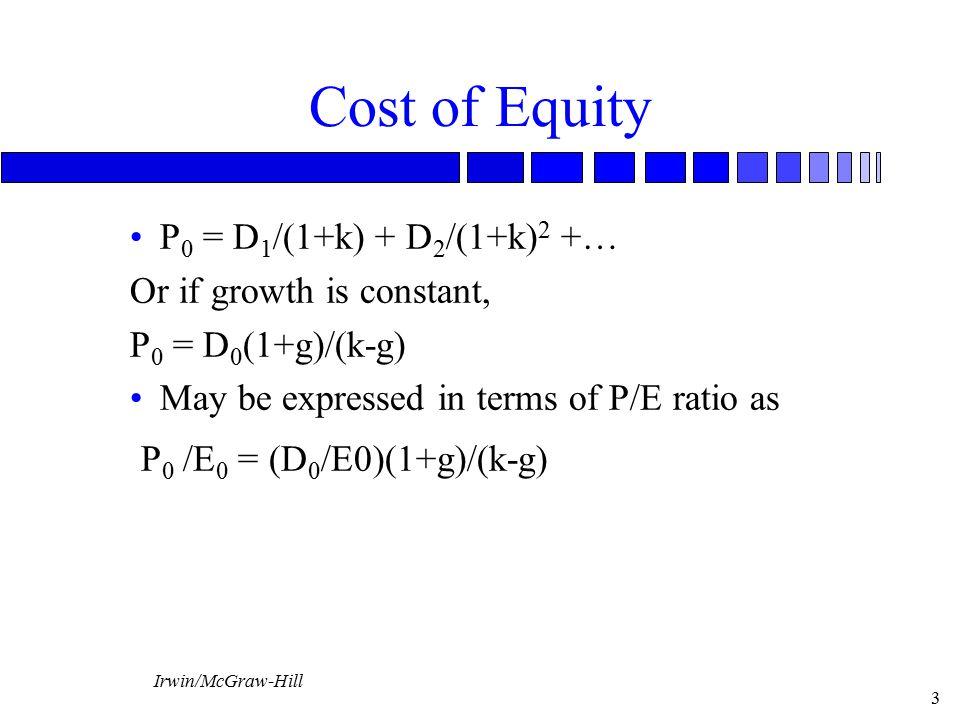 Cost of Equity P0 /E0 = (D0/E0)(1+g)/(k-g)