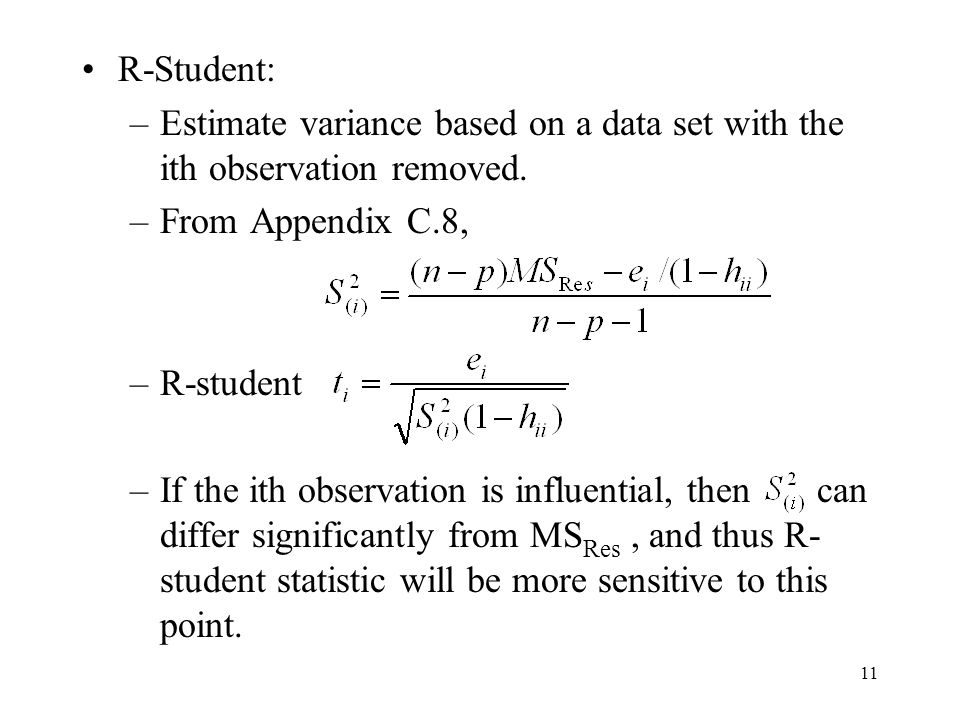 R-Student: Estimate variance based on a data set with the ith observation removed. From Appendix C.8,