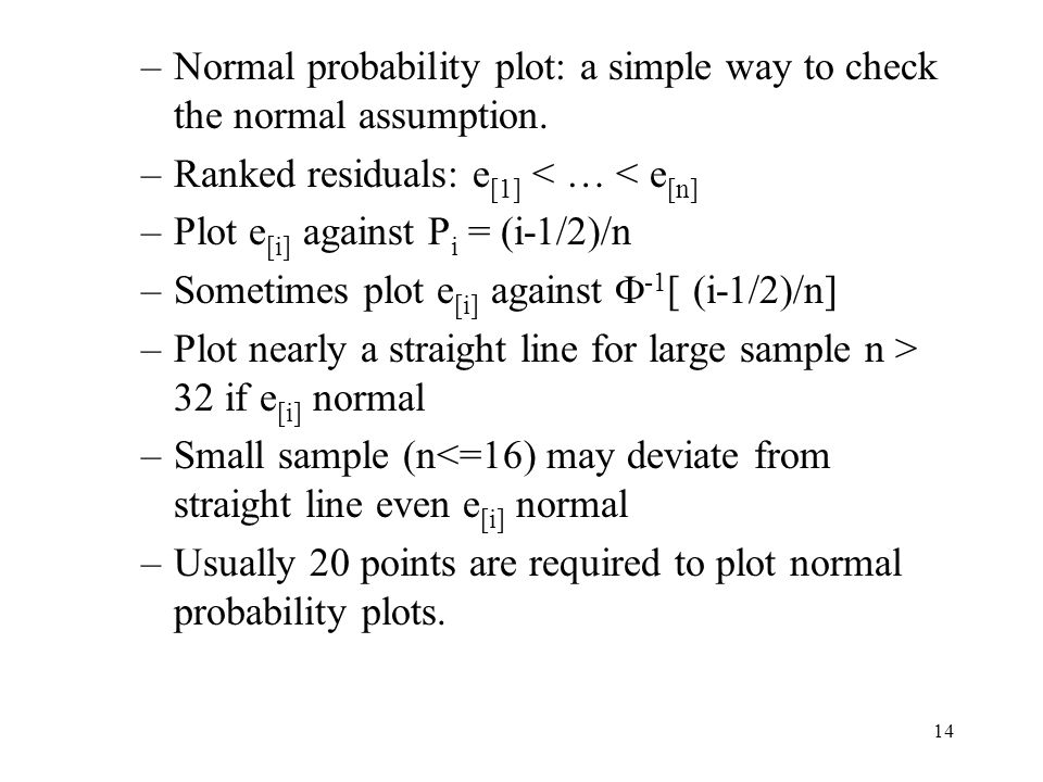 Normal probability plot: a simple way to check the normal assumption.