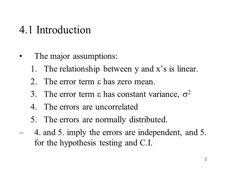 4.1 Introduction The major assumptions: