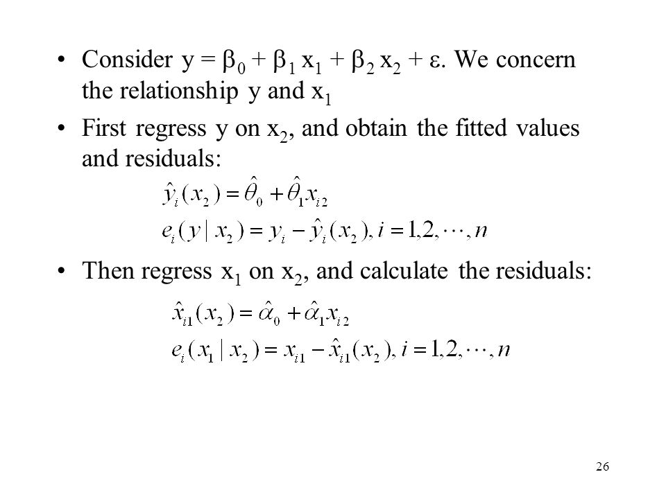 Consider y = 0 + 1 x1 + 2 x2 + . We concern the relationship y and x1