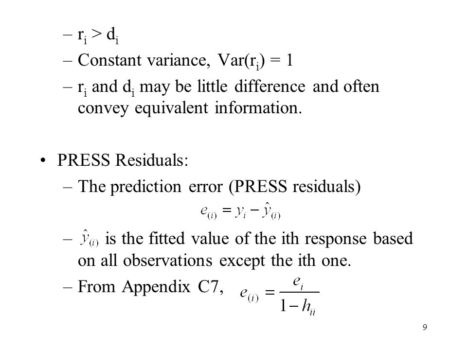 ri > di Constant variance, Var(ri) = 1. ri and di may be little difference and often convey equivalent information.