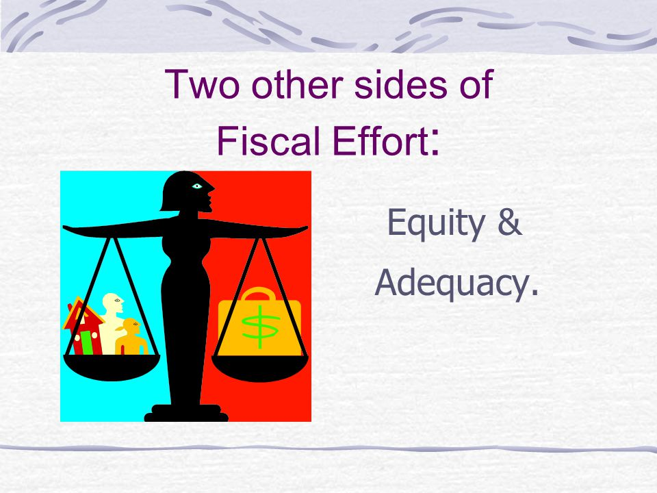 Two other sides of Fiscal Effort: