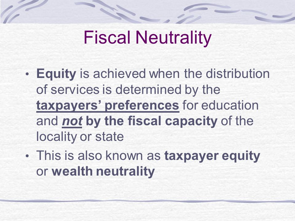 Fiscal Neutrality